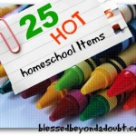 25 HOT Home School Items!