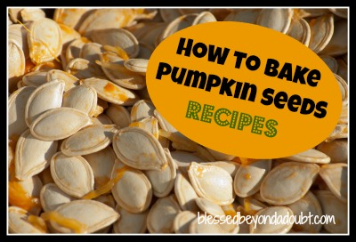 How to Bake Pumpkin Seeds Recipes!