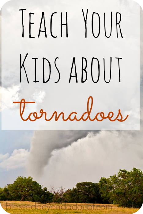 Teach your Children about Tornadoes with a BIG list of Resources!