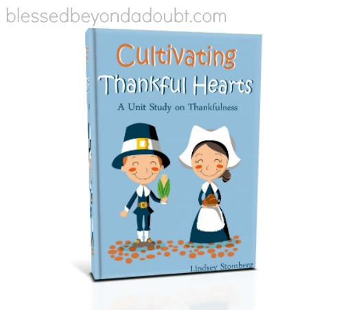 Cultivating Thankful Hearts: A FREE Unit Study
