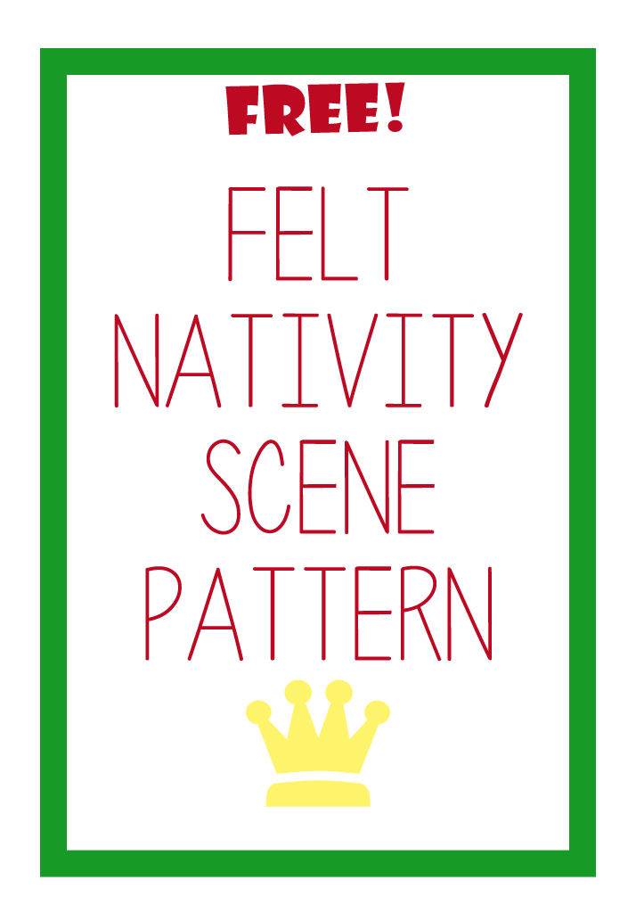 FREE Felt Nativity Pattern - Blessed Beyond A Doubt