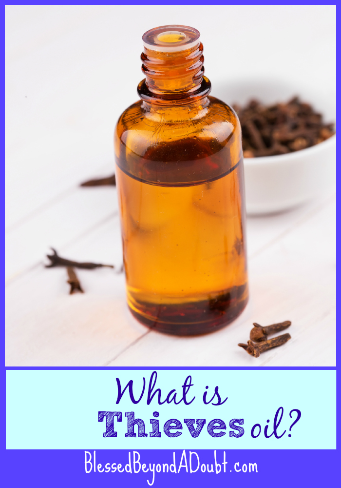 What is Thieves Oil? | Jennifer at http://www.blessedbeyondadoubt.com/