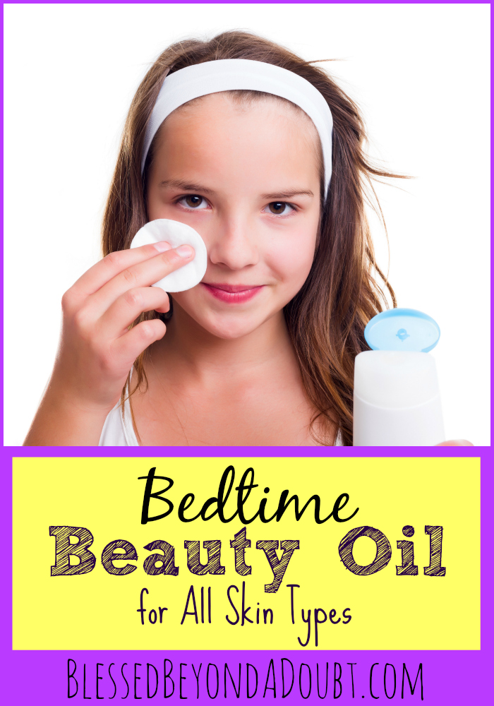 Bedtime Beauty Oil for All Skin Types | Jennifer at  http://www.blessedbeyondadoubt.com/