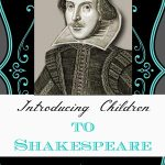 A big list of FUN ideas to introduce your kiddos to Shakespeare