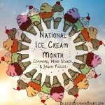 It's national ice cream month! Have a blast with all these ice cream resources!