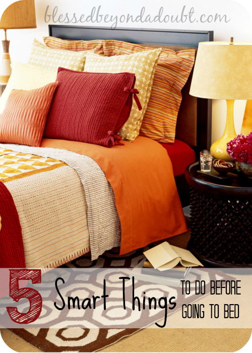 Do these SMART things before you go to bed! Do you do these simple things to make your morning brighter?