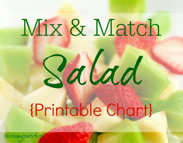 Grab this FREE Printable Chart to Mix &Match your next salad! Salads don't need to be boring!