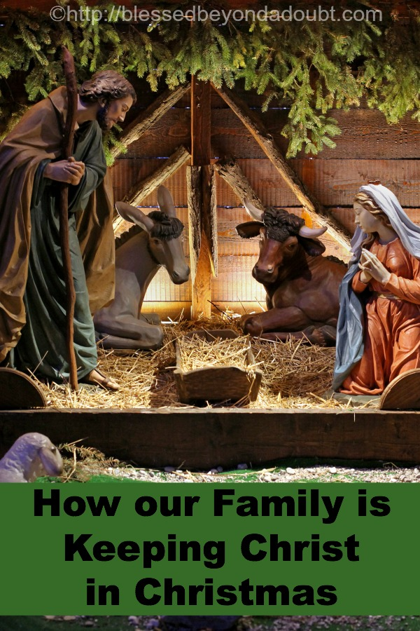 How our Family is Keeping Christ in Christmas (and you can too!)