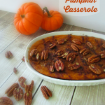 To Die For Baked Pumpkin Casserole