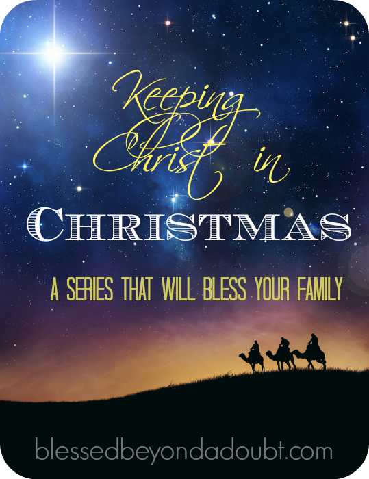 Christ In Christmas.Keeping Christ In Christmas Series It Will Bless Your Family