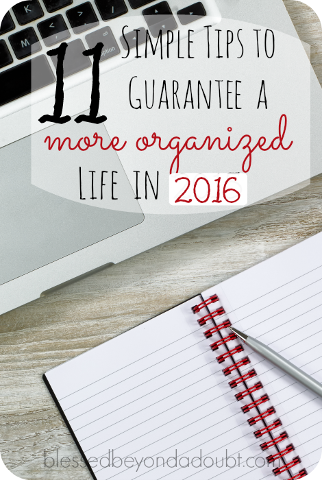 Start today! Make 2016 your most organized and successful year with these 11 simple tips!
