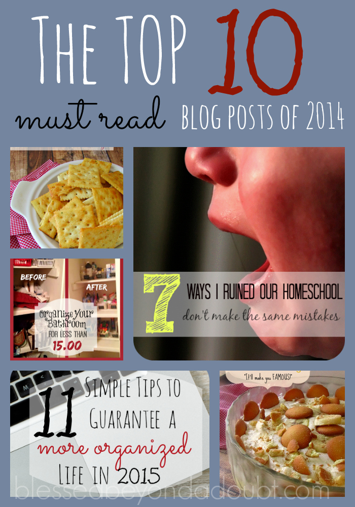 TOP 10 2014 blog posts that people raved about at Blessed Beyond a Doubt!