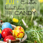 Tons of FUN Easter Basket ideas that won't cause cavities!
