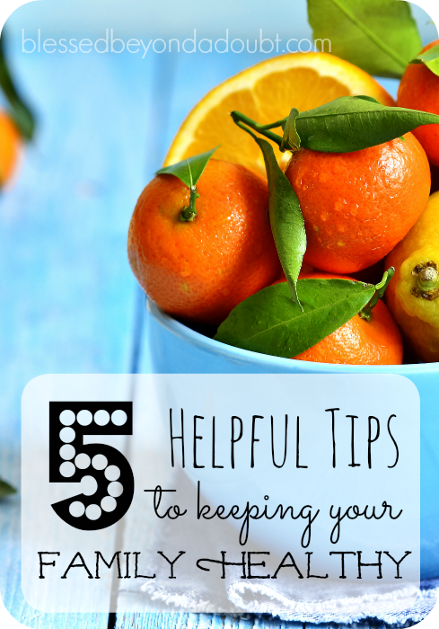 5 tips to keeping your family healthy. Do you agree?