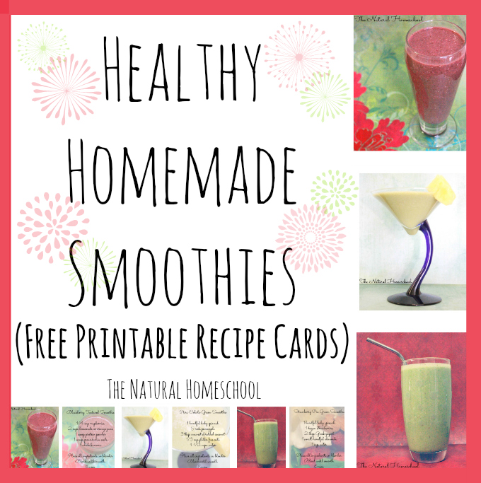 Healthy Homemade Smoothies with FREE Printable Recipe Cards ...