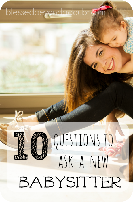 Are you asking these questions when seeking a new babysitter?