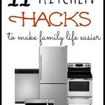 11 Kitchen and Appliance Hacks to Make Family Life Easier!