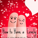 How to Have a Lovely Valentine's Day When You're Both Busy!