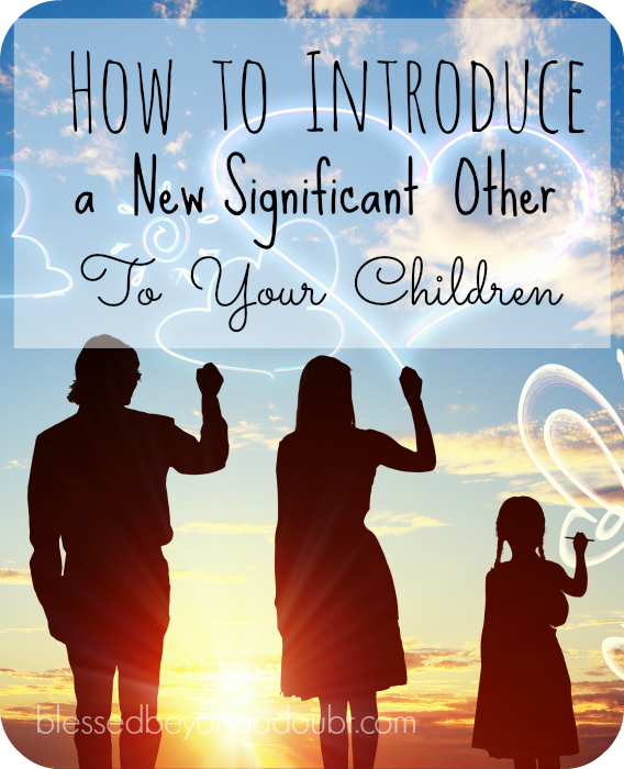 Follow these tips on how and when to introduce your children to a significant other.
