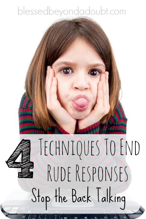 Stop back talking today! Check out these 4 techniques to put a halt to rude responses.