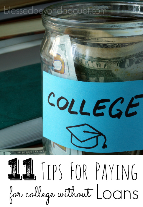 Follow these 11 practical tips for paying for college without loans. Some great suggestions.