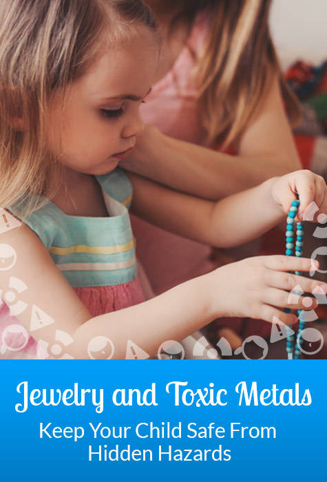 The truth about Jewelry and Toxic metals when dealing with our children. A must read post!