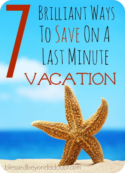 Check out this brilliant ways to save on a last minute vacation. A MUST read for all families.