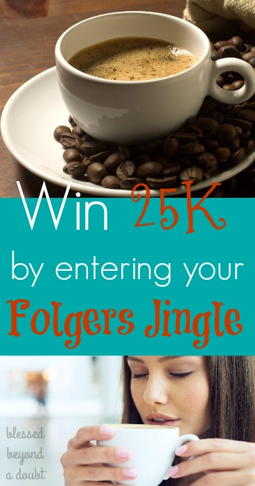 Do you have any musical talent in your family? If so, enter your unique Folger's Jingle and win 25,000 and more. What a FUN opportunity.