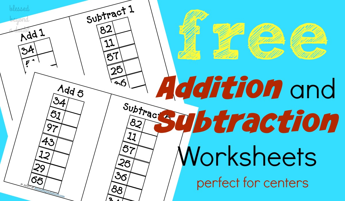 FREE Addition and Subtraction Worksheets - Blessed Beyond A Doubt