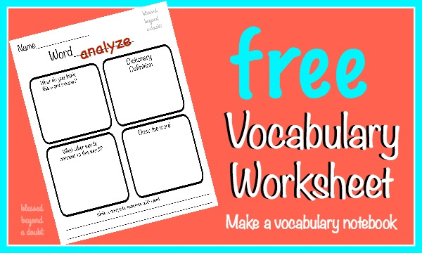 FREE vocabulary worksheets. Have your student make a vocabulary notebook with these printables.