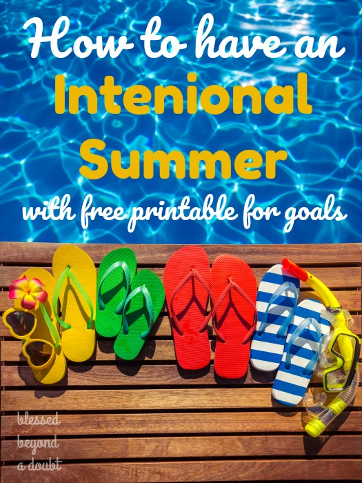 Intentional Summer 2017 and FREE Family Printable
