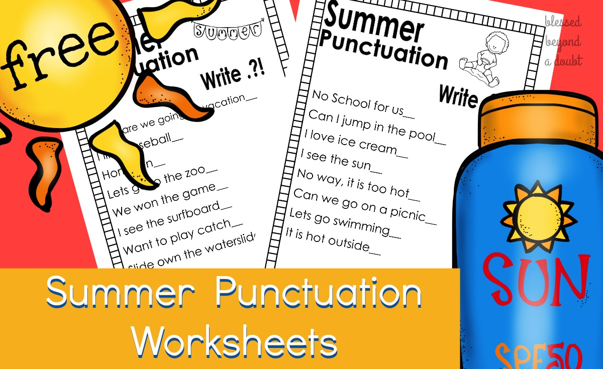 free punctuation worksheets summer edition blessed beyond a doubt. Black Bedroom Furniture Sets. Home Design Ideas