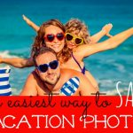 The Easiest Way to Save your Vacation Photos