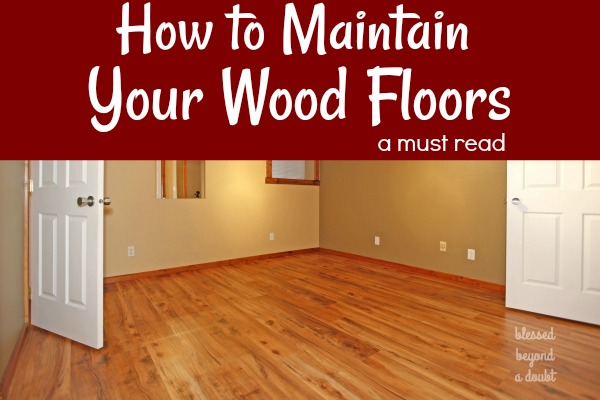 Wood Floor Maintenance Tips for the Busy Mom