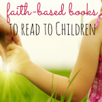 10 Faith-Based Books to Explore with Your Child