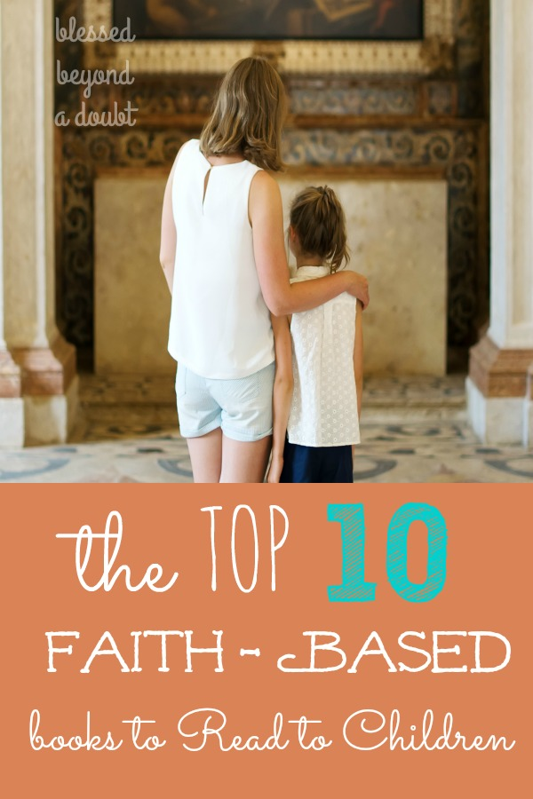 Every parent wants to help their child develop a strong faith. Here are the top 10 faith-based books to read to your children. The last one on the list is my favorite faith-based book to read to my children before bedtime.