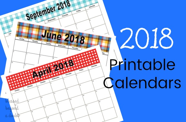 free 2018 monthly printable calendars blessed beyond a doubt