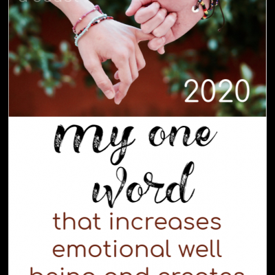 My ONE Word Challenge for 2020 that builds emotional well being and creates stability