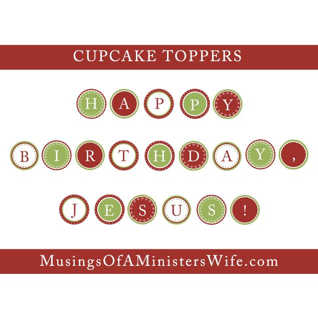 FREE Happy Birthday, Jesus Cupcake Topper Printables ...